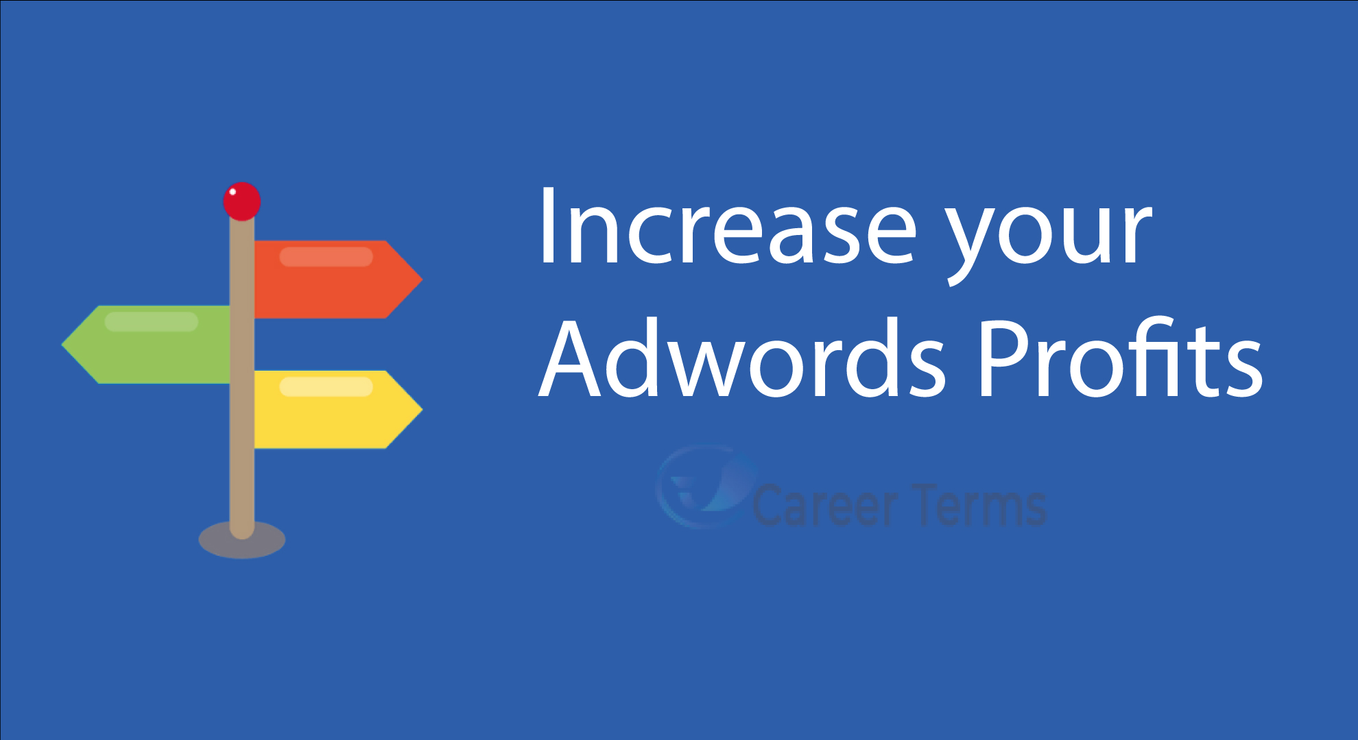 15 Tips to Increase your Adwords Profitsss
