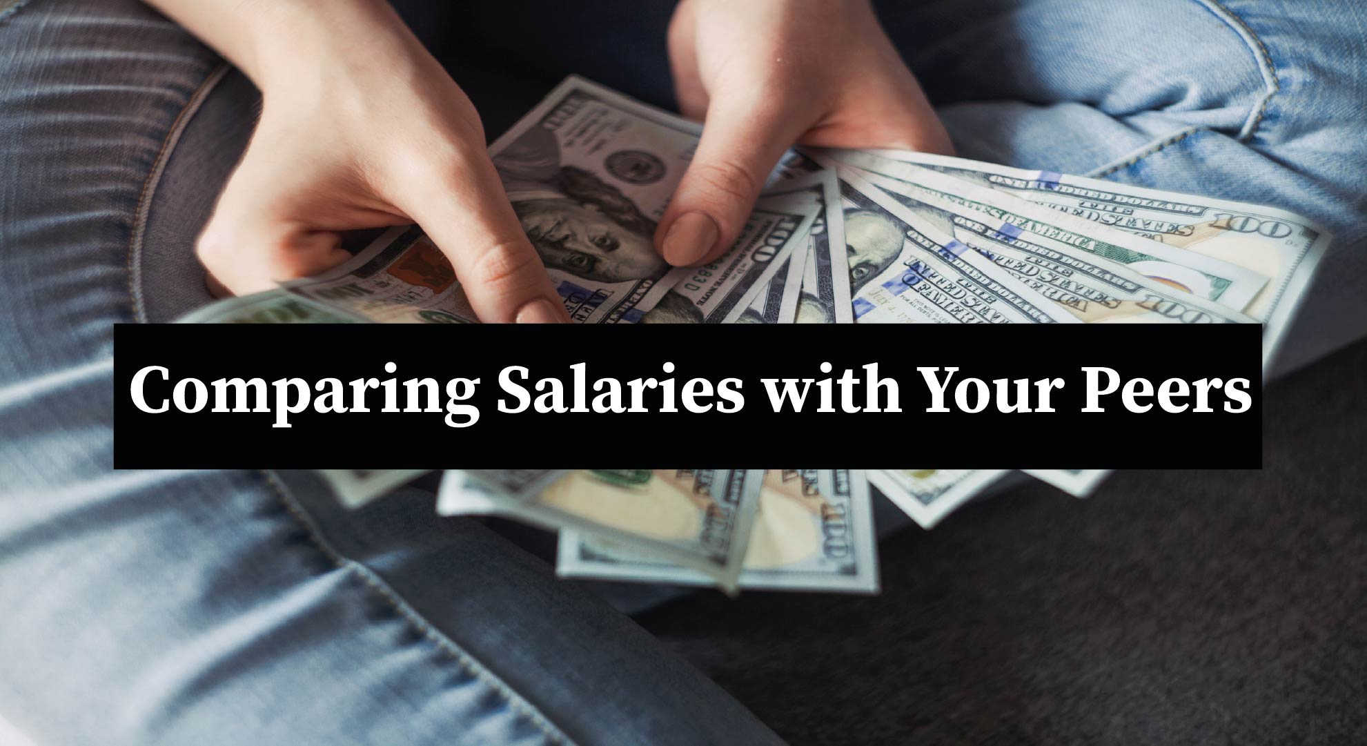 The Ultimate Guide to Comparing Salaries with Your Peers